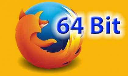 Mozilla Firefox 64-bit Çıktı – 64-bit Firefox İndir!